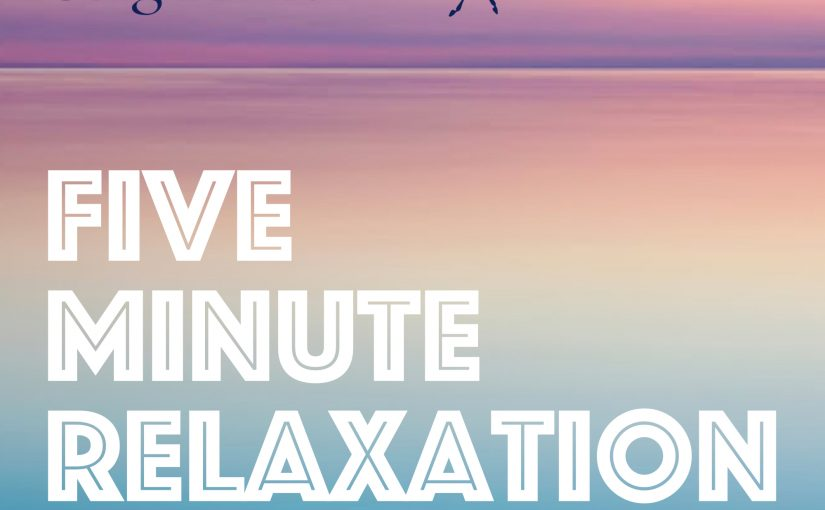 Five minute relaxation: Feeling good